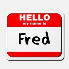 Hello my name is Fred Mousepad