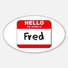 Hello my name is Fred Oval Decal