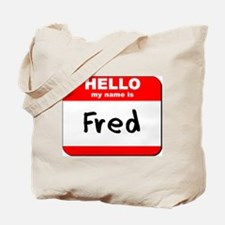 Hello my name is Fred Tote Bag
