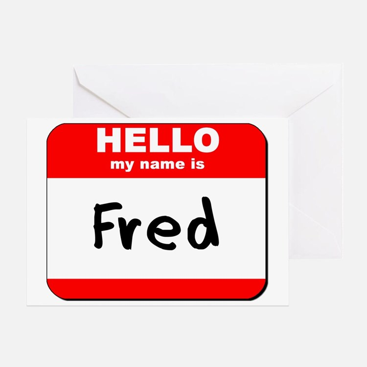Hello my name is Fred Greeting Card