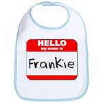 Hello my name is Frankie Bib
