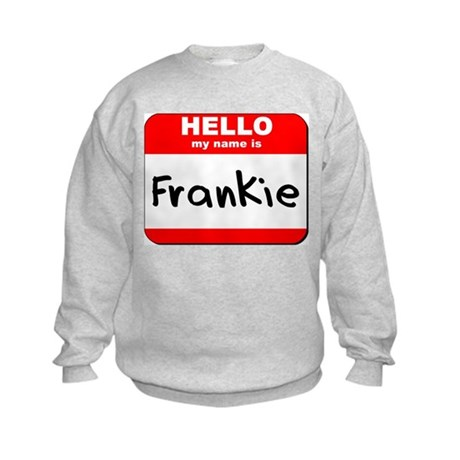 Hello my name is Frankie Kids Sweatshirt