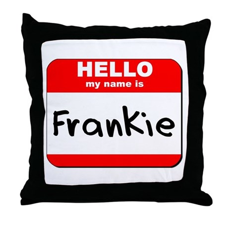 Hello my name is Frankie Throw Pillow