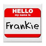 Hello my name is Frankie Tile Coaster