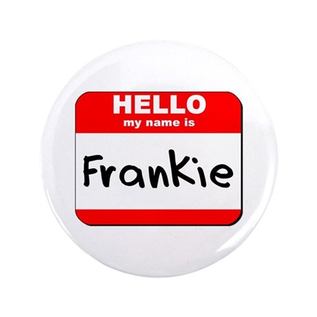 """Hello my name is Frankie 3.5"""" Button"""