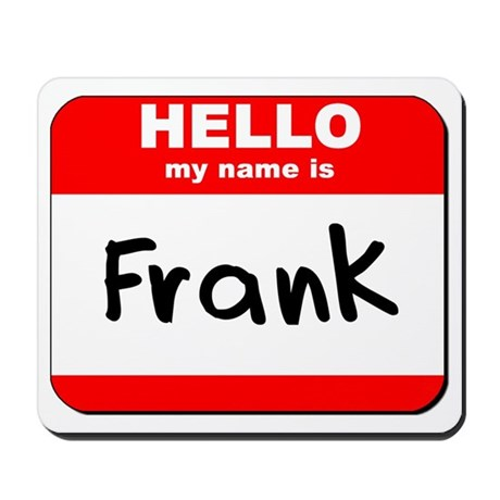 Hello my name is Frank Mousepad