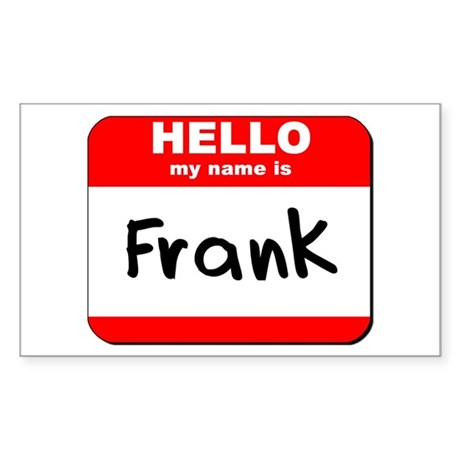Hello my name is Frank Rectangle Sticker