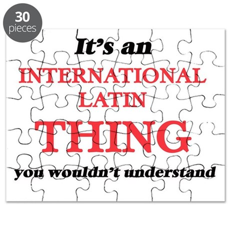 It's an International Latin thing, you Puzzle