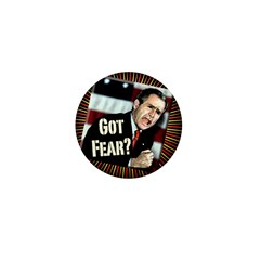 Got Fear? 1 Inch Mini Button