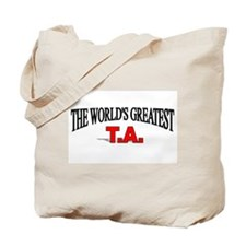 """The World's Greatest T.A."" Tote Bag"