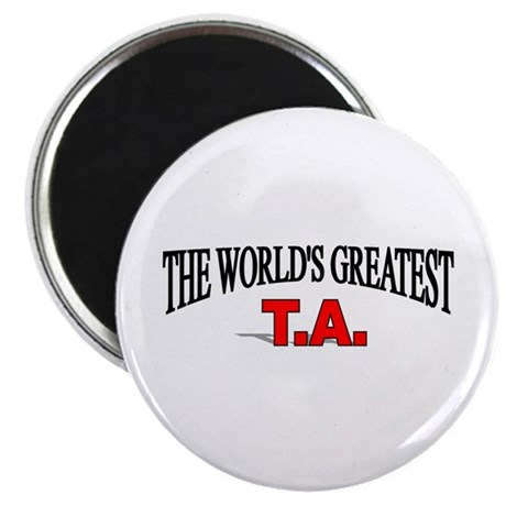 """""""The World's Greatest T.A."""" Magnet"""