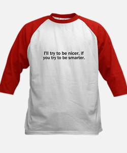 I'll Try To Be Nicer Kids Baseball Jersey