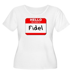 Hello my name is Fidel T-Shirt