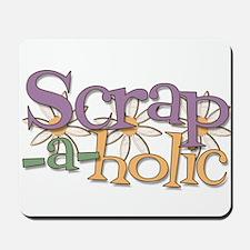 Scrap-a-holic Mousepad