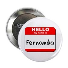 "Hello my name is Fernanda 2.25"" Button"