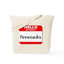 Hello my name is Fernanda Tote Bag