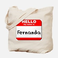 Hello my name is Fernanda Tote Bag