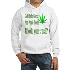 God made pot Hoodie Sweatshirt
