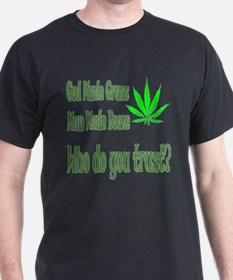 God made pot T-Shirt