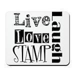 Live Love STAMP Mousepad