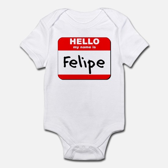 Hello my name is Felipe Infant Bodysuit