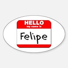 Hello my name is Felipe Oval Decal
