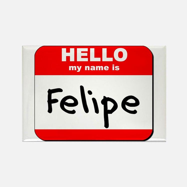 Hello my name is Felipe Rectangle Magnet