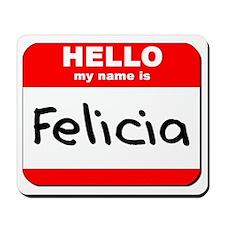 Hello my name is Felicia Mousepad