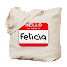 Hello my name is Felicia Tote Bag
