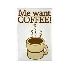 Me Want Coffee Rectangle Magnet