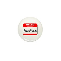 Hello my name is Faustino Mini Button (10 pack)