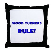 Wood Turners Rule! Throw Pillow