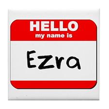 Hello my name is Ezra Tile Coaster
