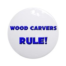 Wood Carvers Rule! Ornament (Round)