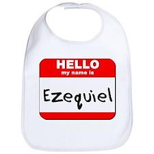 Hello my name is Ezequiel Bib