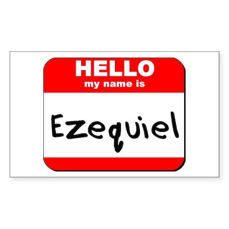 Hello my name is Ezequiel Rectangle Sticker