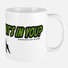 WHAT'S IN YOU? Mug