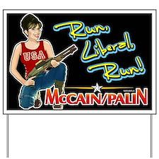 Run Liberal Run - McCain Palin Yard Sign