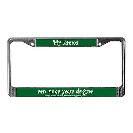 My Karma Ran Over Your Dogma License Plate Frame