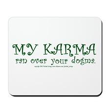 My Karma Ran Over Your Dogma Mousepad