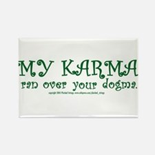My Karma Ran Over Your Dogma Rectangle Magnet