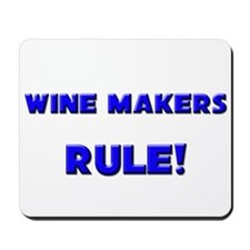 Wine Makers Rule! Mousepad