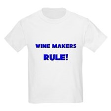 Wine Makers Rule! T-Shirt