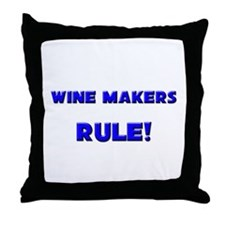 Wine Makers Rule! Throw Pillow