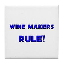 Wine Makers Rule! Tile Coaster