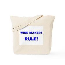Wine Makers Rule! Tote Bag