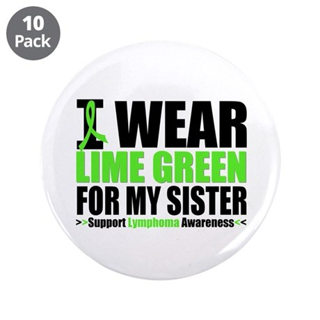 """I Wear Lime Green Sister 3.5"""" Button (10 pack)"""