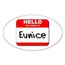 Hello my name is Eunice Oval Decal