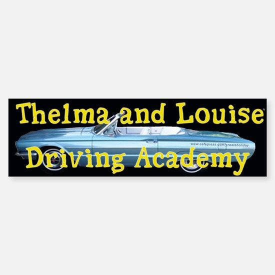 Thelma and Louise Bumper Bumper Bumper Sticker