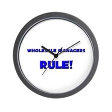 Wholesale Managers Rule! Wall Clock
